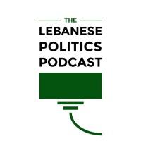 Lebanese Politics Podcast